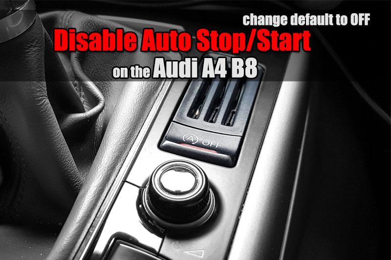 Audi A4 B8 Disable Auto Stopstart Bestcarmodscom
